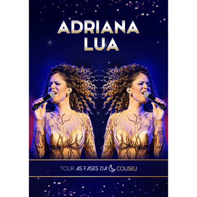 Adriana Lua - Tour as fases da Lua - Ao vivo Coliseu
