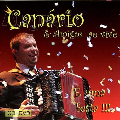 Augusto Canário & Amigos - É uma festa