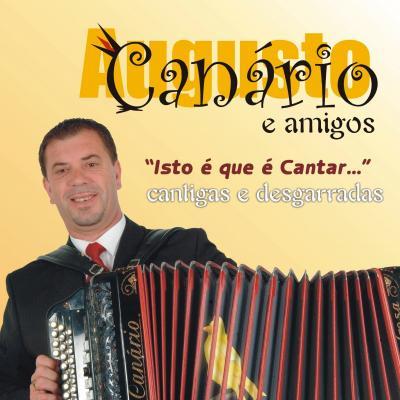 Augusto Canário & Amigos - Isto é que é cantar
