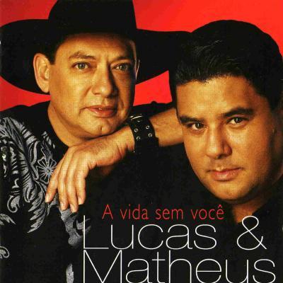 Lucas & Matheus - A vida sem você