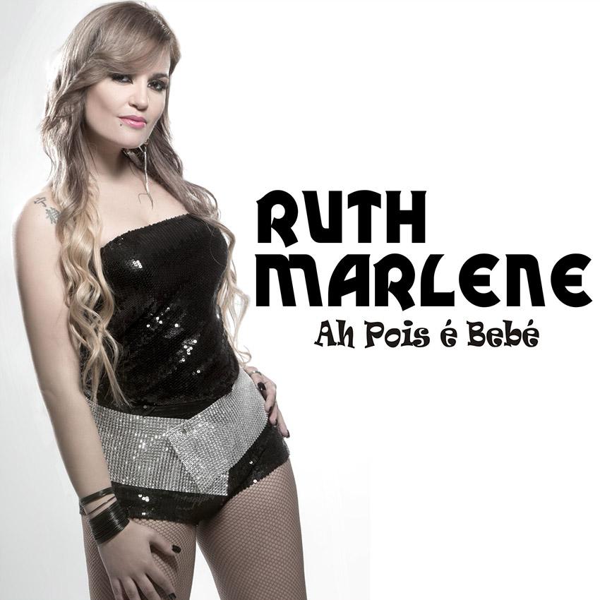 Ruth Marlene - Ah pois é bebé