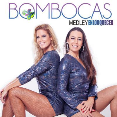 Bombocas - Medley Enlouquecer (single)