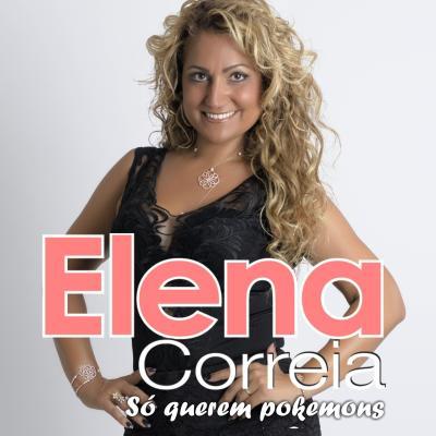 Elena Correia - Só querem pokemons