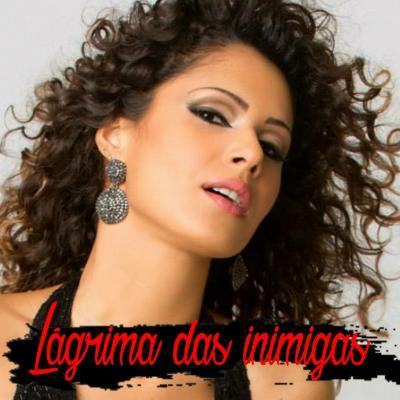 Adriana Lua - Lágrimas das inimigas