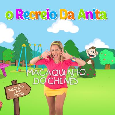 O Recreio da Anita - Macaquinho do chinês