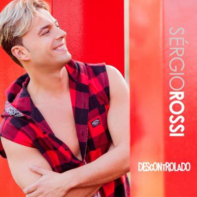 Sérgio Rossi - Descontrolado