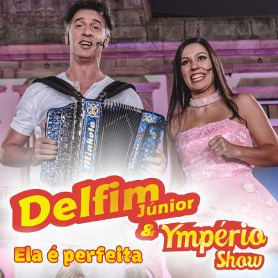 Delfim Junior e Ymperio Show - Ela é perfeita