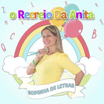 O Recreio da Anita - Sopinha de letras