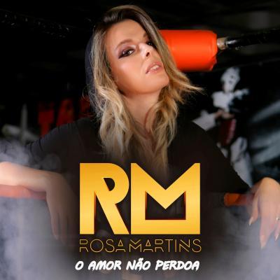 Rosa Martins - O amor não perdoa