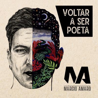 Márcio Amaro - Voltar a ser poeta