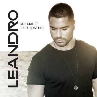 Leandro - Que mal te fiz eu (diz-me) - Nova versão