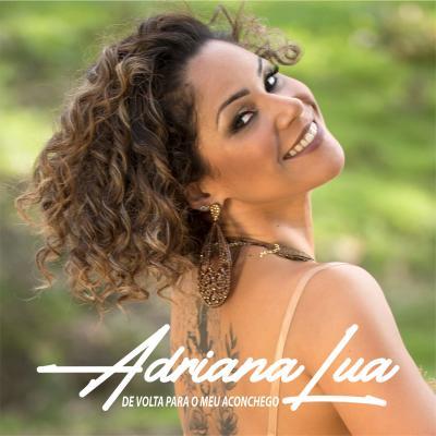 Adriana Lua - De volta para o meu aconchego