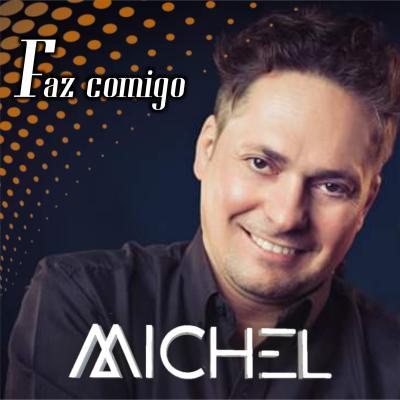 Michel - Faz comigo