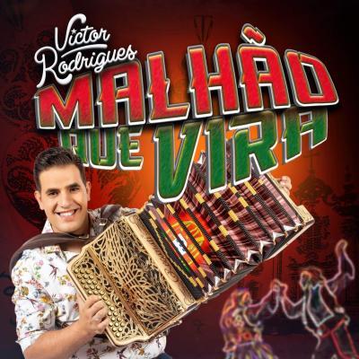 Victor Rodrigues - Malhão que vira