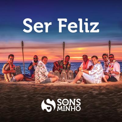 Sons do Minho - Ser feliz