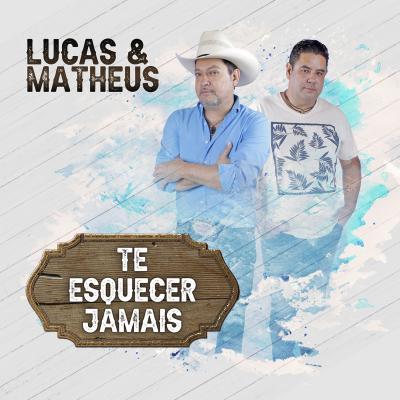 Lucas & Matheus - Te esquecer jamais (perfect)