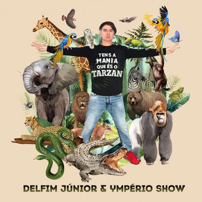Delfim Junior e Ymperio Show - Tens a mania que és o Tarzan