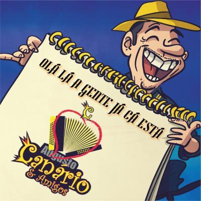 Augusto Canário & Amigos - Olá lá a gente já cá está
