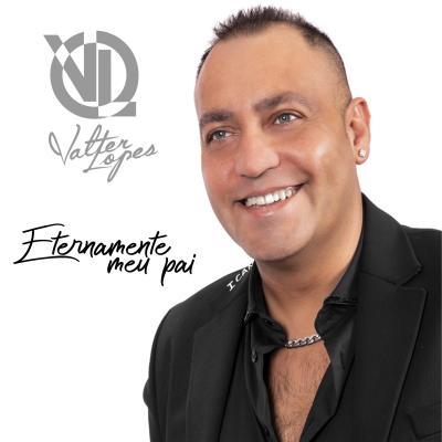 Valter Lopes - Eternamente meu pai