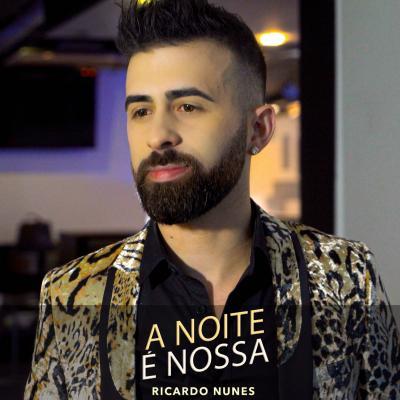 Ricardo Nunes - A noite é nossa