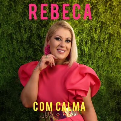 Rebeca - Com calma