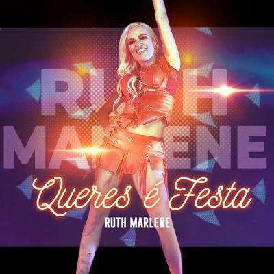 Ruth Marlene - Queres é festa