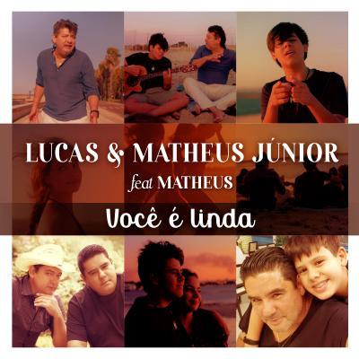 Lucas & Matheus Júnior Ft. Matheus - Você é linda