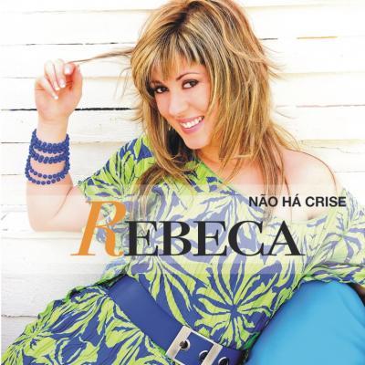 Rebeca - Não há crise