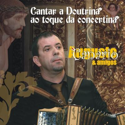 Augusto Canário & Amigos - Cantar a doutrina ao toque da concertina