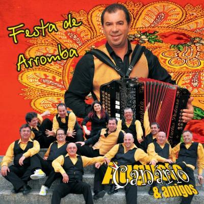 Augusto Canário & Amigos - Festa de arromba