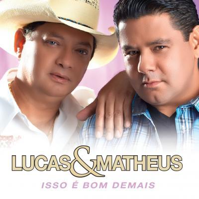 Lucas & Matheus - Isso é bom demais