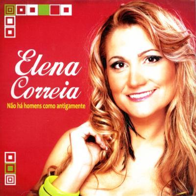 Elena Correia - Não há homens como antigamente