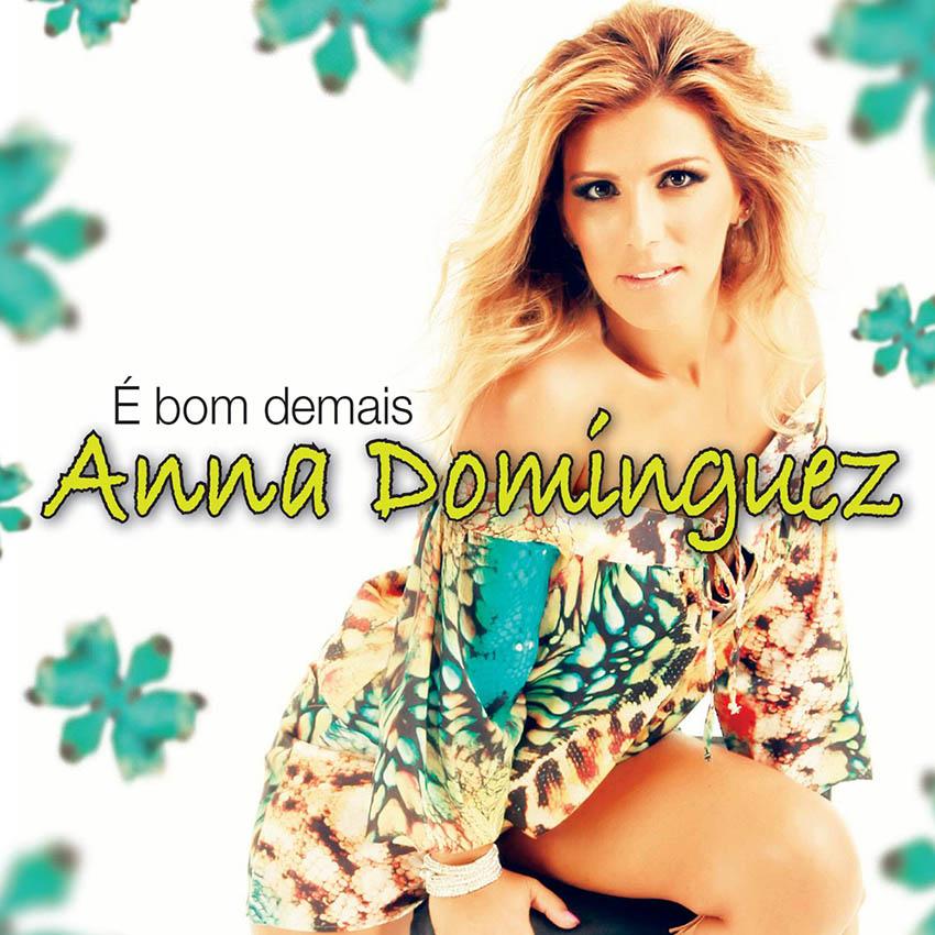 Anna Dominguez - É bom demais