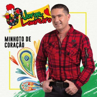 Jorge Loureiro - Minhoto de coração