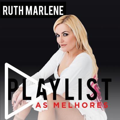 Ruth Marlene - Playlist - As melhores