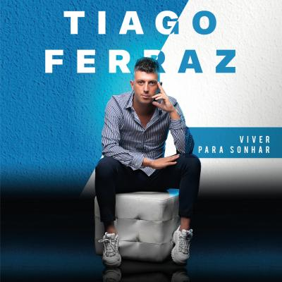 Tiago Ferraz - Viver para sonhar